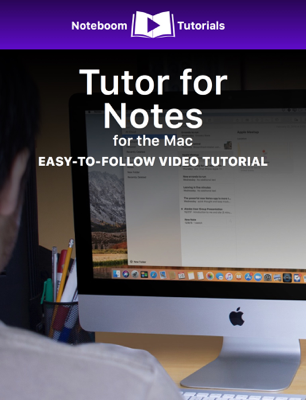 Tutor for Notes for the Mac - Noteboom Tutorials book