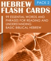 Hebrew Flash Cards 99 Essential Words And Phrases For Reading And Understanding Basic Biblical Hebrew PACK 2