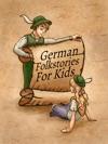 German Folkstories For Kids Premium Edition