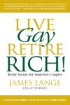Live Gay Retire Rich
