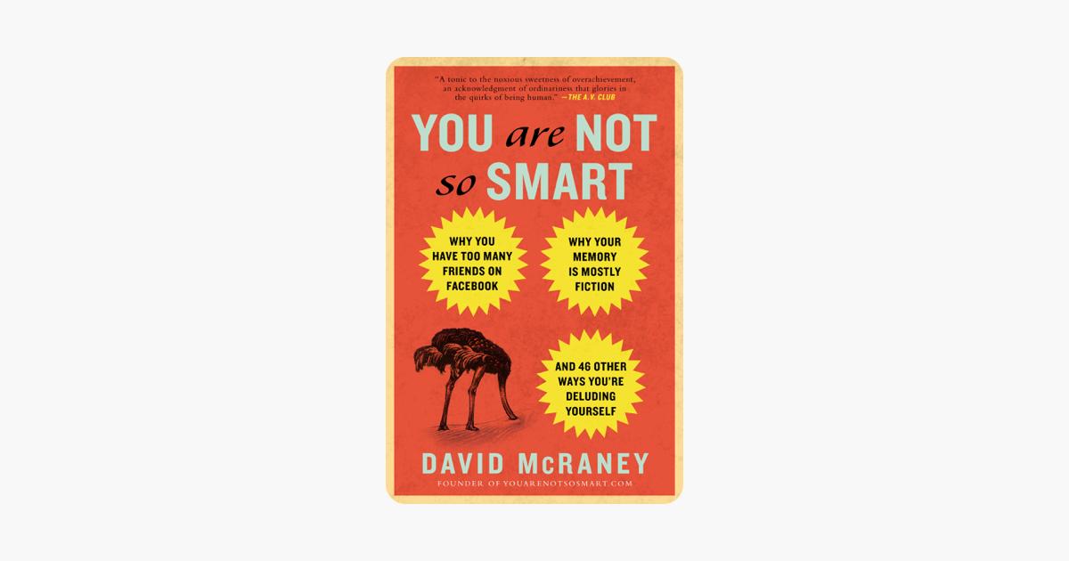 You Are Not So Smart - David McRaney