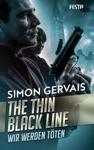 The Thin Black Line - Wir Werden Tten