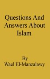 QUESTIONS AND ANSWERS ABOUT ISLAM