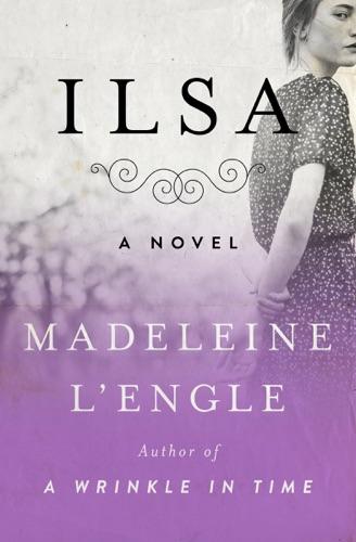 Madeleine L'Engle - Ilsa