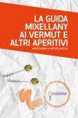 La guida Mixellany ai vermut e altri aperitivi