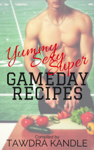 Yummy Sexy Super Gameday Recipes