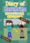 Diary Of Herobrine The Battle For Minecraftia Book 2
