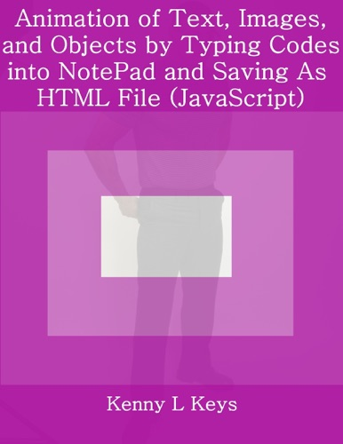 Animation of Text Images and Objects by Typing Codes into NotePad and Saving As HTML File JavaScript