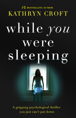 Kathryn Croft - While You Were Sleeping book