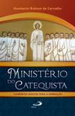 Ministério do Catequista - Elementos Básicos Para A Formação Book Cover