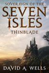 Thinblade (Sovereign of the Seven Isles: Book One)