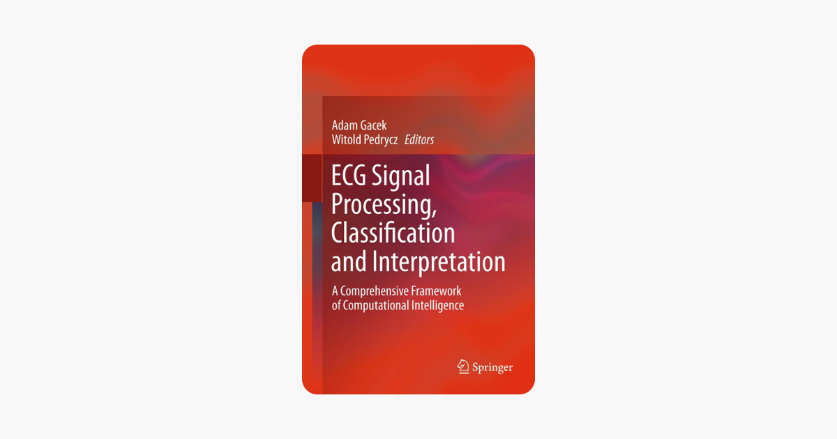 ‎ECG Signal Processing, Classification and Interpretation