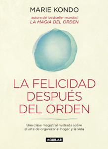 La felicidad después del orden (La magia del orden 2) Book Cover