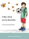 A Ball A Book And The Butterflies