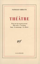 Théâtre (Pour un oui ou pour un non / Elle est là / C'est beau / Isma / Le Mensonge / Le Silence)