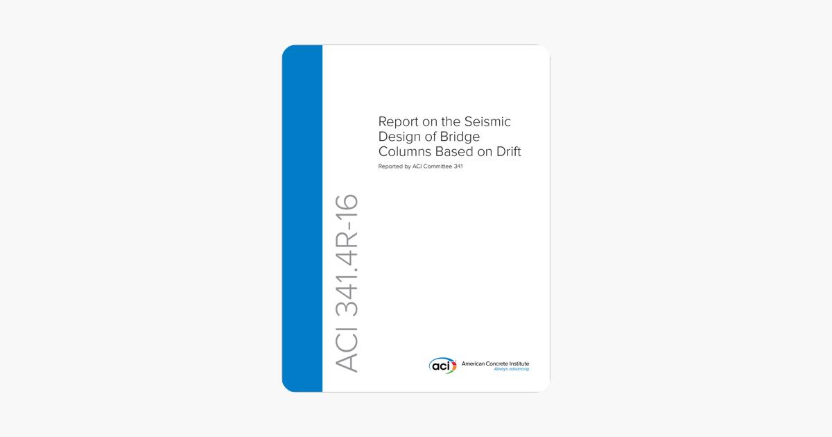 ACI 341 4R-16: Report on the Seismic Design of Bridge Columns Based on  Drift