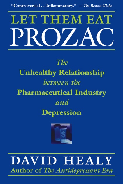 Let Them Eat Prozac By David Healy On Apple Books