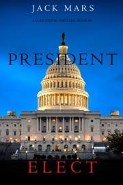 President Elect (A Luke Stone Thriller—Book 5) PDF Download