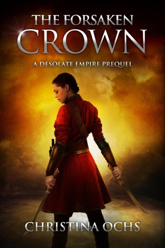 The Forsaken Crown - Christina Ochs - Christina Ochs