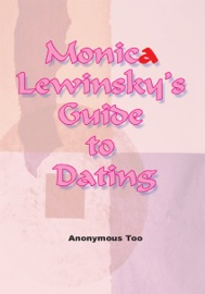 MONICA LEWINSKYS GUIDE TO DATING