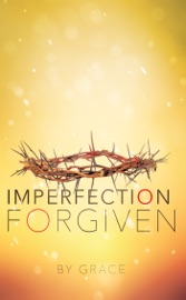 Imperfection Forgiven