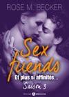 Sex Friends - Et Plus Si Affinits Saison 3