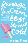 Revenge Ice Cream And Other Things Best Served Cold