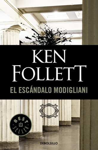 Ken Follett - El escándalo Modigliani