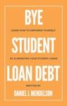 BYE Student Loan Debt