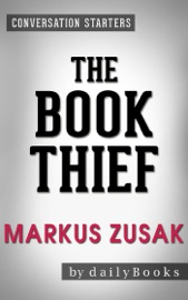 Conversations on The Book Thief: A Novel By Markus Zusak  Starters - Daily Books Book