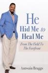 He Hid Me To Heal Me