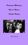 Preserving Memories How To Write A Family History