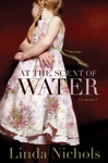 At The Scent Of Water The Second Chances Collection Book 3