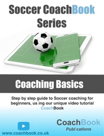SOCCER COACHING BASICS (WITH VIDEO)