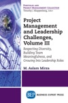 Project Management And Leadership Challenges Volume III