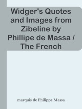 Widger's Quotes and Images from Zibeline by Phillipe de Massa / The French Immortals: Quotes and Images