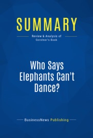 SUMMARY: WHO SAYS ELEPHANTS CANT DANCE?