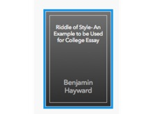 Riddle Of Style- An Example To Be Used In College Essay