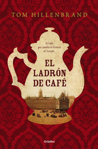 El ladrón de café by Tom Hillenbrand