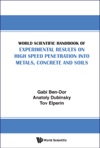 World Scientific Handbook Of Experimental Results On High Speed Penetration Into Metals Concrete And Soils