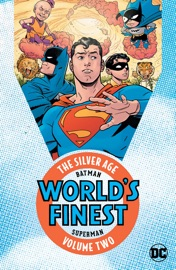 BATMAN & SUPERMAN IN WORLDS FINEST: THE SILVER AGE VOL. 2