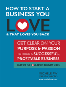 How to Start a Business You Love AND That Loves You Back