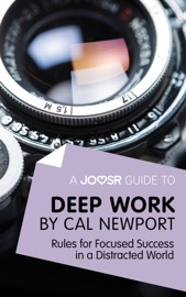 A JOOSR GUIDE TO... DEEP WORK BY CAL NEWPORT