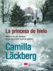 La princesa de hielo - Camilla Läckberg