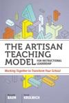 The Artisan Teaching Model For Instructional Leadership