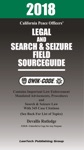 2018 California Peace Officers Legal And Search And Seizure Field Source Guide QWIK-CODE