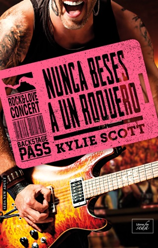Kylie Scott - Nunca beses a un roquero (Stage Dive - 4)