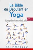 La bible du débutant en Yoga