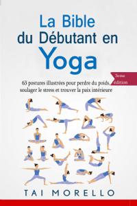 La bible du débutant en Yoga Book Cover