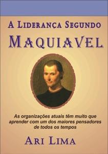 A Liderança Segundo Maquiavel Book Cover